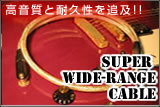 Super Wide-Range Cable